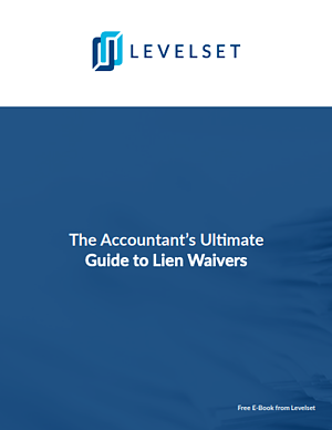 Construction Accountant's Guide to Lien Waivers